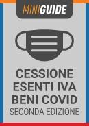 CESSIONI ESENTI IVA BENI COVID: TUTTE LE REGOLE, LE INTERPRETAZIONI E I DUBBI ANCORA SUL TAVOLO