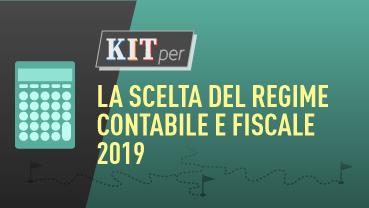 KIT per: La scelta del Regime contabile e fiscale 2019